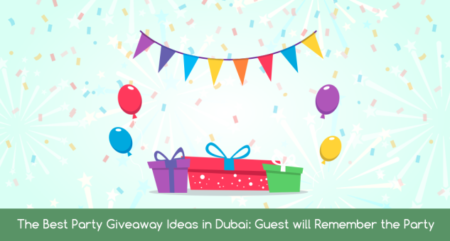 The best party giveaway ideas in Dubai